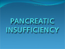 a presentation on Pancreatic Insufficiency
