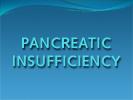 a presentation on Pancreatic Insufficiency