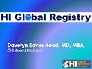 Davelyn Hood. HI Global Registry Barcelona Presentation